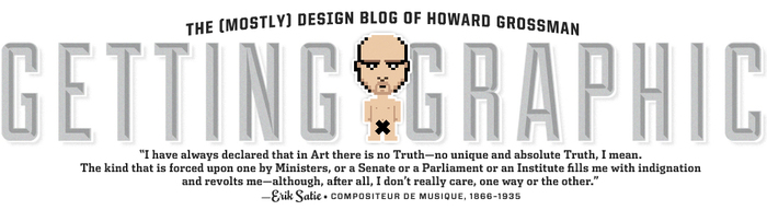 Getting Graphic: The (Mostly) Design Blog of Howard​Grossman