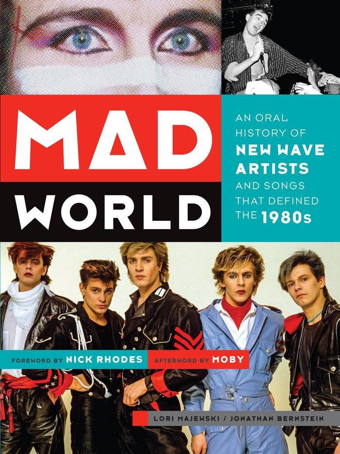 Mad World: An Oral History of New Wave Artists and Songs that Defined the 1980s 1