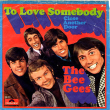 <cite>To Love Somebody</cite> by The Bee Gees (Germany, 1967)