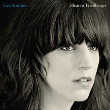 <cite>Last Summer</cite> by Eleanor Friedberger
