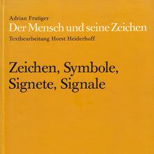<cite>Der Mensch und seine Zeichen</cite> by Adrian Frutiger