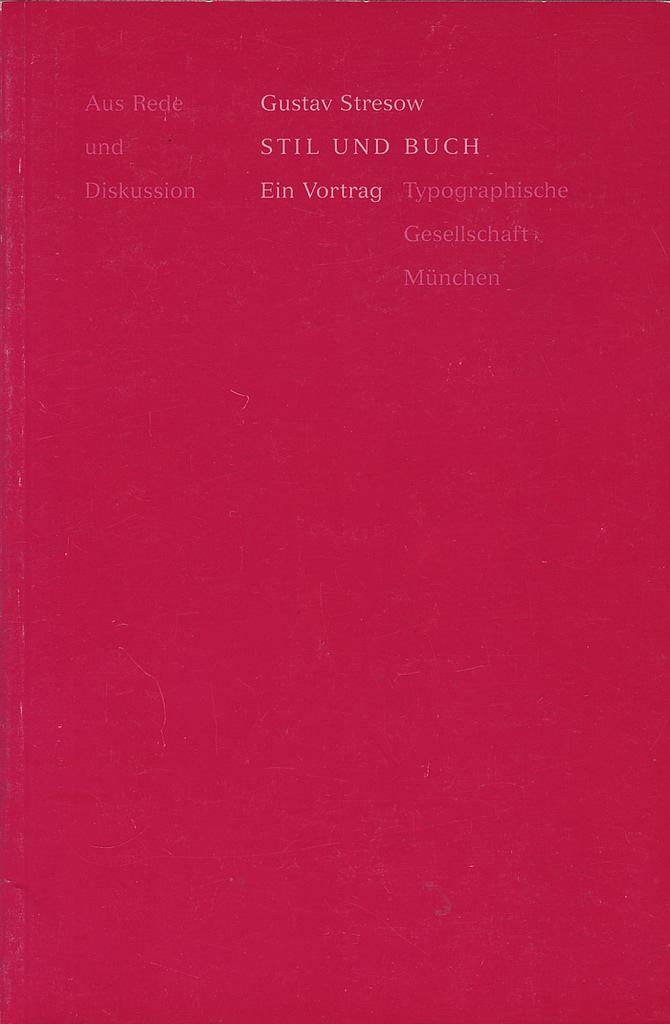 Gustav Stresow: Stil und Buch. Ein Vortrag. TGM-Bibliothek  Lecture held on 25 March 1986. Published by Typographische Gesellschaft München in 1989.