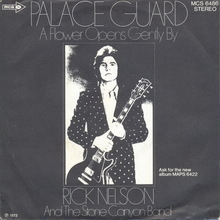 "Rick Nelson and the Stone Canyon Band – ""Palace Guard"" / ""A Flower Opens Gently By"" German single cover"