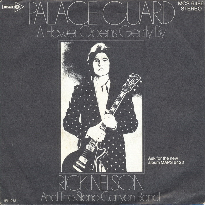 """Rick Nelson and the Stone Canyon Band – """"Palace Guard"""" / """"A Flower Opens Gently By"""" German single cover"""