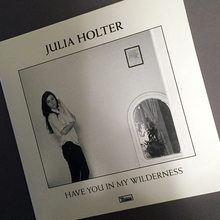 <cite>Have You In My Wilderness </cite>by Julia Holter