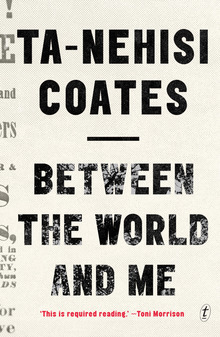 <cite>Between the World and Me</cite> by Ta-Nehisi Coates