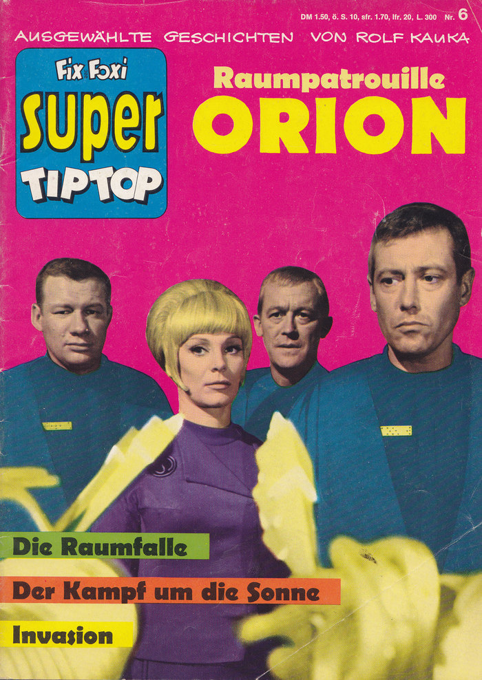 Fix und Foxi Super Tip Top Nr. 6, 1967 Raumpatrouille Orion: Die Raumfalle / Der Kampf um die Sonne / Invasion (photo story)