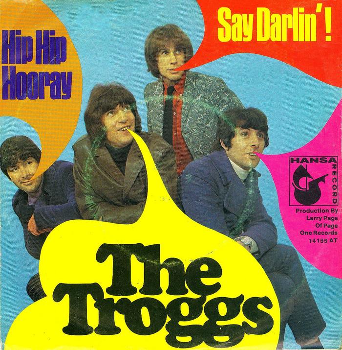 Hip Hip Hooray by The Troggs (Hansa Records)