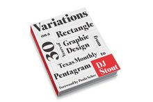 <cite>Variations on a Rectangle: Thirty Years of Graphic Design from Texas Monthly to Pentagram</cite> by DJ Stout