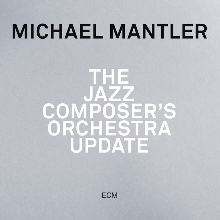 The Jazz Composer's Orchestra Update by Michael Mantler
