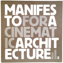 <cite>Manifesto For A Cinematic Architecture</cite>