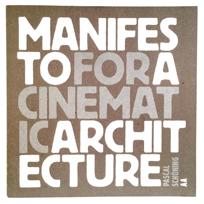 Manifesto For A Cinematic Architecture 1