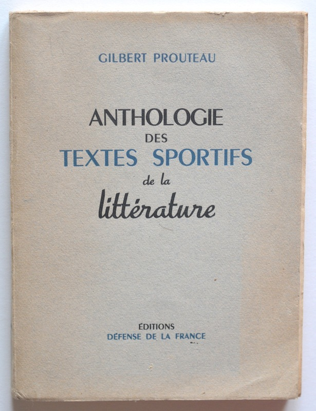 Anthologie des textes sportifs de la littérature by Gilbert Prouteau