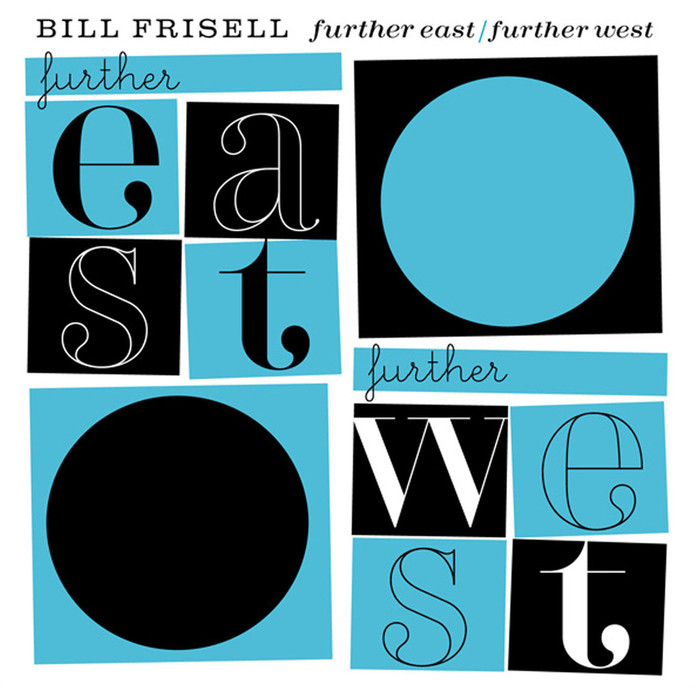 East / West and Further East / Further West by Bill Frisell 2