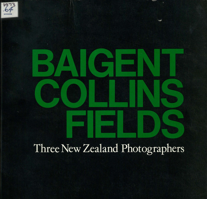 Three New Zealand photographers: Gary Baigent, Richard Collins, John Fields, 1971. Designed by Ross Ritchie.