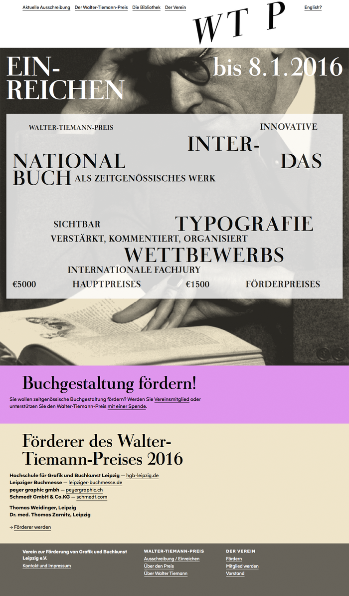 The current homepage with the fragmentary rendering of the call for entries on top of a portrait of Walter Tiemann is based on a poster design by Anna Lena von Helldorff. In the online version, the missing words can be made visible by selecting the text.