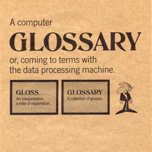 A Computer Glossary, or, coming to terms with the data processing machine