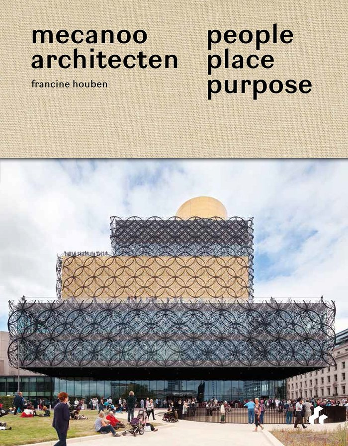Mecanoo architecten – People Place Purpose 1