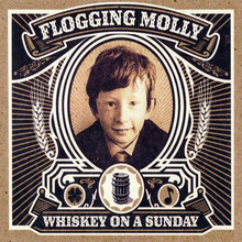 Flogging Molly – <cite>Whiskey On A Sunday</cite> album art