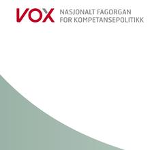 Vox: Nasjonalt Fagorgan for Kompetansepolitikk