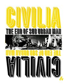 <cite>Civilia. The End Of Sub Urban Man</cite>