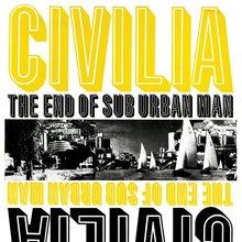 <cite>Civilia. The End Of Sub Urban Man</cite>