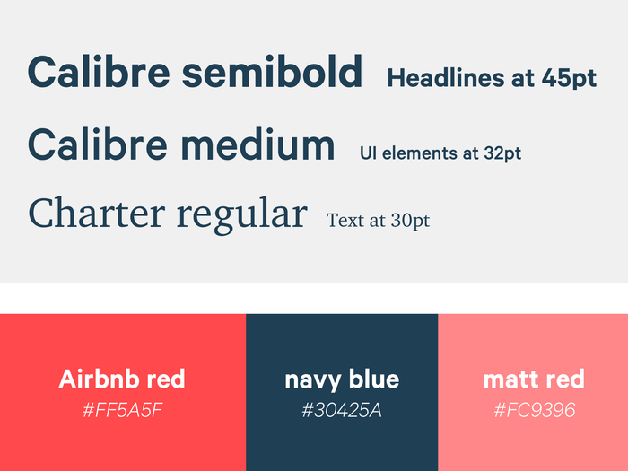 Fonts and Colors — We normally love to mix fonts but this time we have gone all the way with the Calibre. Its rational simple geometric quality was the perfect mix of legibility and personality for Drop. The colors are a mix of Airbnb's signature red and a navy blue for text elements.