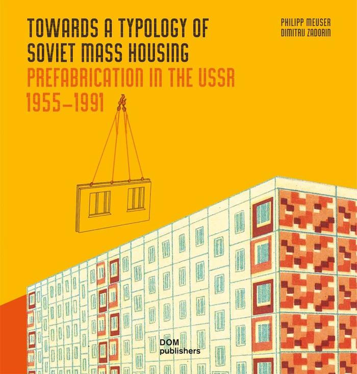 Towards a Typology of Soviet Mass Housing 1