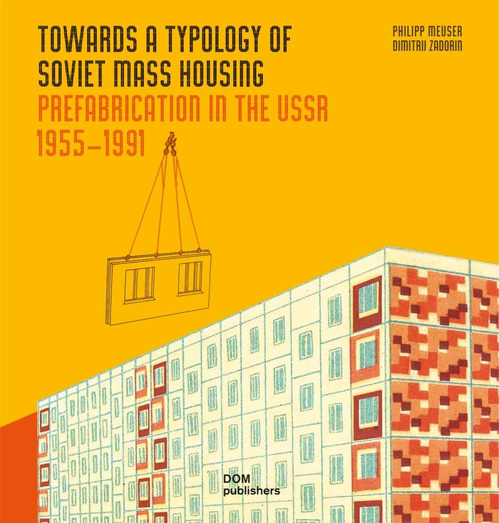 Towards a Typology of Soviet Mass Housing 1