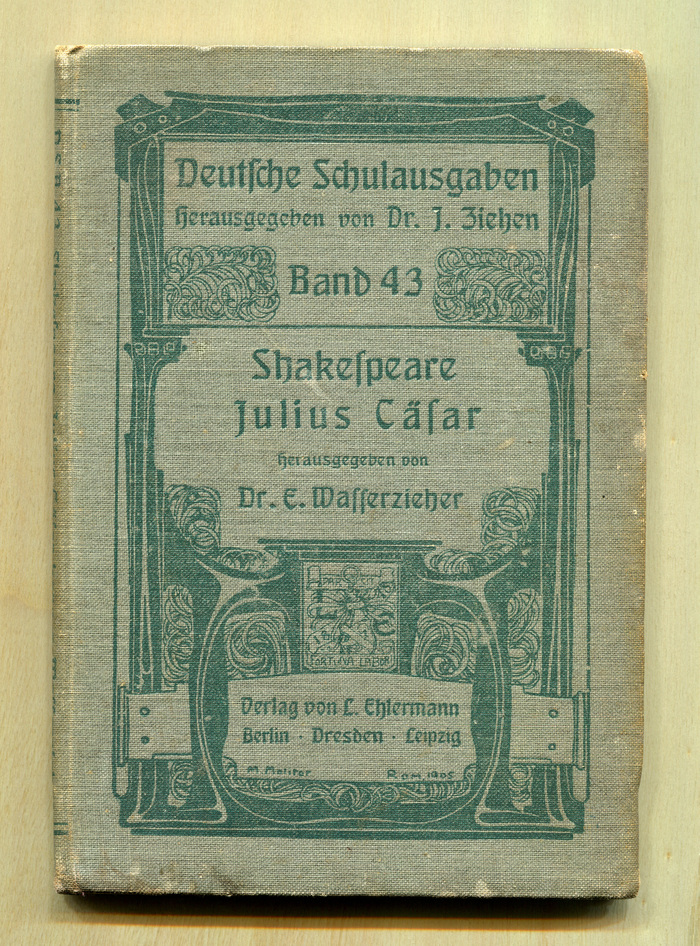 "Vol. 43, Julius Cäsar by Shakespeare, edited by Dr. E. Wasserzieher. In: Deutsche Schulausgaben [""German School Editions""], edited by Dr. J. Ziehen. Cover art [?]: M. Molitor, Rome, 1905."