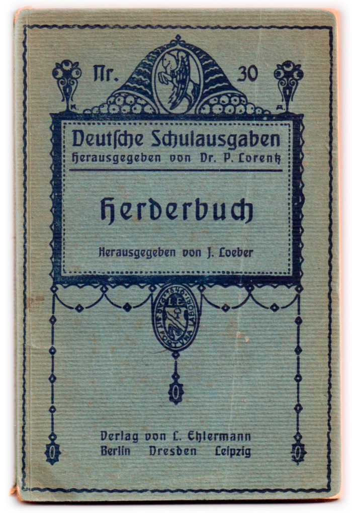 Vol. 30, Herderbuch, edited by J. Loeber. In: Deutsche Schulausgaben, edited by Dr. P. Lorentz. Cover design by K.A.