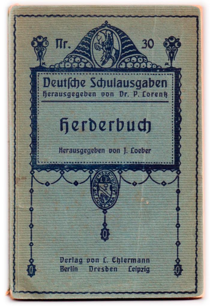 Vol. 30, Herderbuch, edited by J. Loeber. In: Deutsche Schulausgaben, edited by Dr. P. Lorentz. Cover design by K.A.