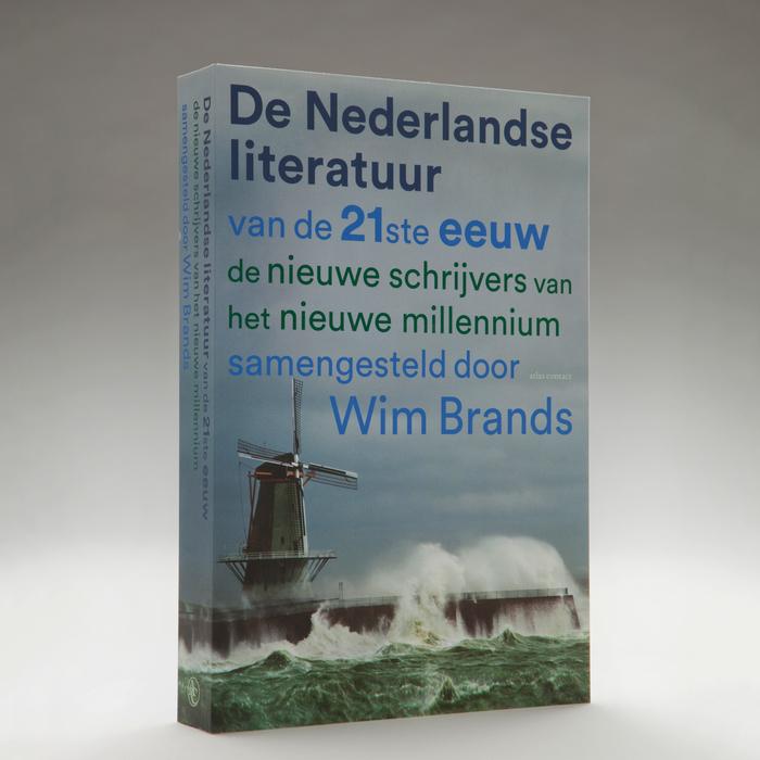 De Nederlandse literatuur van de 21ste eeuw compiled by Wim Brands