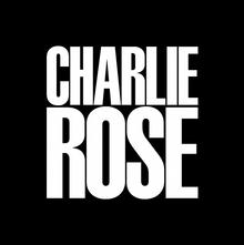 <cite>Charlie Rose</cite>
