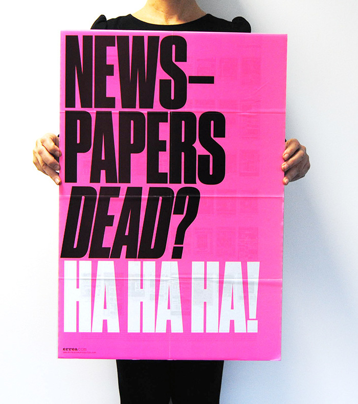 Newspapers dead? Ha ha ha!