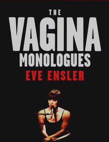 <cite>The Vagina Monologues</cite> by Eve Ensler