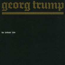 <cite>Georg Trump: Maler, Schriftkünstler, Grafiker</cite>