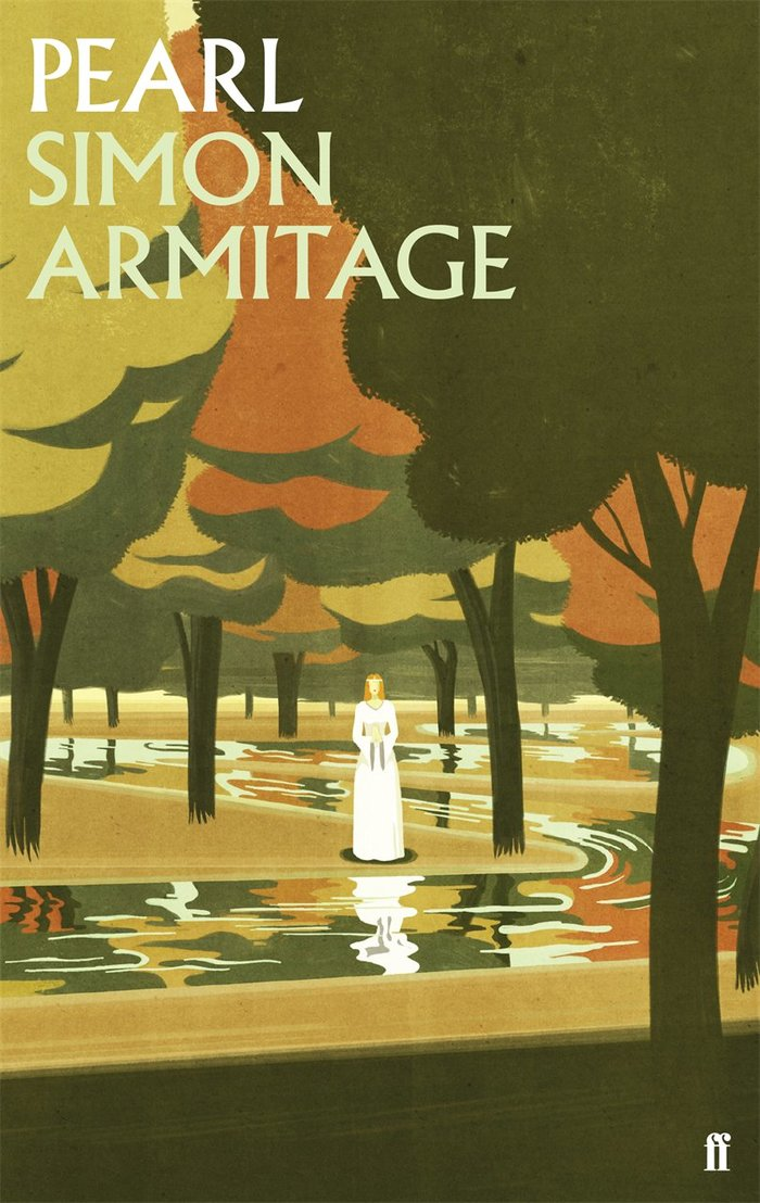 Hardback edition (May 2016) of Simon Armitage's Pearl, Faber & Faber. Illustration by Emiliano Ponzi.
