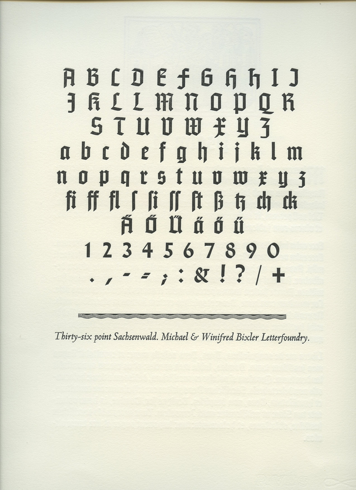 """There were apparently only two sets of matrices ever made, & only one of them is known in use & is provided by the Michael & Winnifred Bixler Type Foundry."" — Ephimeros"