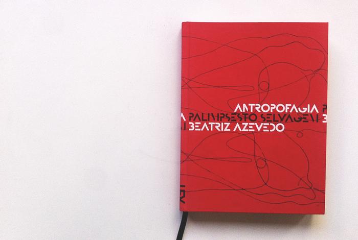 Antropofagia. Palimpsesto Selvagem 1