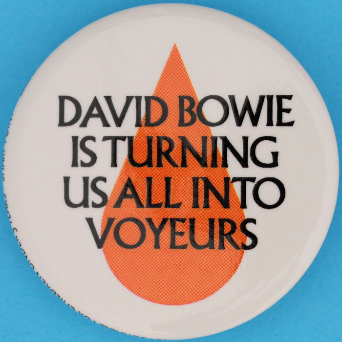 """""""David Bowie is turning us all into voyeurs"""" button"""