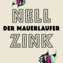 <cite>Der Mauerläufer</cite> by Nell Zink, Rowohlt