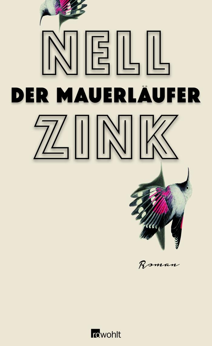 Der Mauerläufer by Nell Zink, Rowohlt