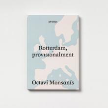 <cite>Rotterdam, provisionalment</cite> by Octavi Monsonís