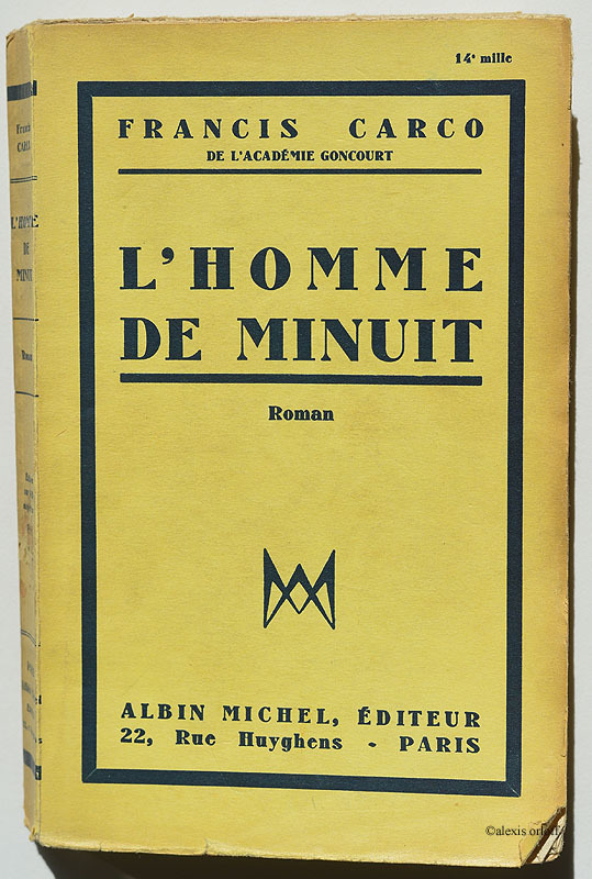 L'Homme de Minuit (1938). In 1937, Carco was appointed member of the Académie Goncourt. Of course this honor was acknowledged on the cover.