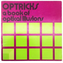 <cite>Optricks: A Book of Optical Illusions</cite>