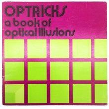 <cite>Optricks: A Book of Optical Illusions</cite>