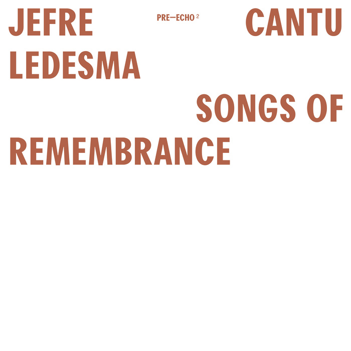 Songs Of Remembrance and Songs Of Forgiveness by Jefre Cantu-Ledesma 1