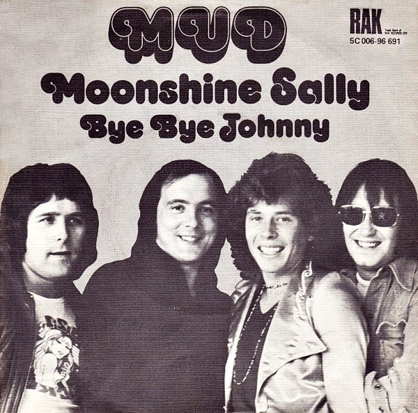 "Mud – ""Moonshine Sally"" / ""Bye Bye Johnny"" Dutch single cover"