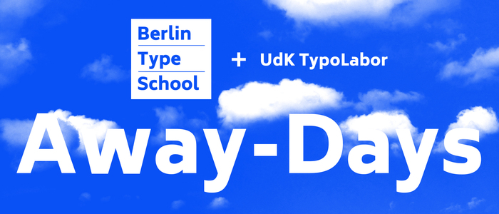 Away-Days by Berlin Type School and UdK TypoLabor 1
